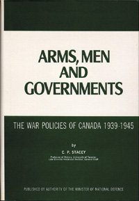 Arms, Men and Governments: The War Policies of Canada, 1939-1945