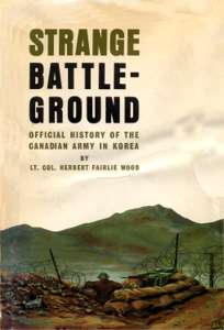 Official History of the Canadian Army in Korea: Strange Battleground