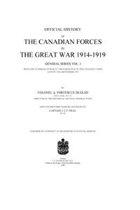 Official History of The Canadian Forces in the Great War, 1914-1919, Vol I Part 1