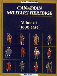 Canadian Military Heritage, Volume I, 1000-1754.
