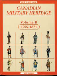 Canadian Military Heritage, Volume II, 1755-1871