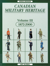 Canadian Military Heritage, Volume III 1872-2000