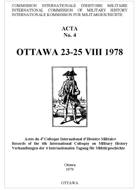 Records of the 4th International Colloquy on Military History (Ottawa 23.25 VIII 1978)