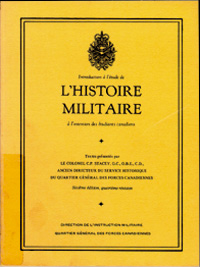 Introduction à l'étude de l'histoire militaire à 'intention des étudiants canadiens
