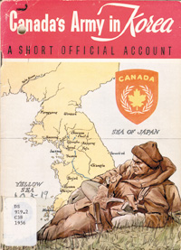 Canada's Army in Korea: The United Nations Operations, 1950-53, and Their Aftermath